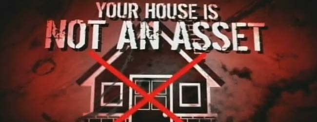 Your House is Never an Asset